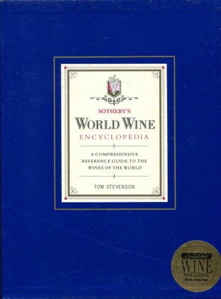 Image for Sotheby's World Wine Encyclopedia : A Comprehensive Reference Guide to the Wines of the World