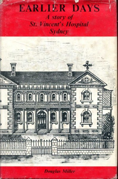 Image for Earlier days : A story of St. Vincent's Hospital, Sydney