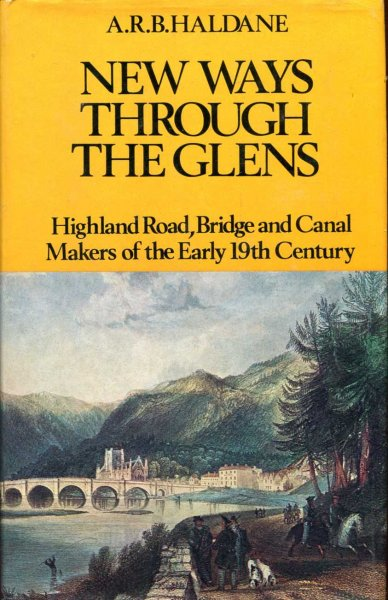 Image for New Ways Through the Glens : Highland Road, Bridge and Canal Makers of the Early Nineteenth Century