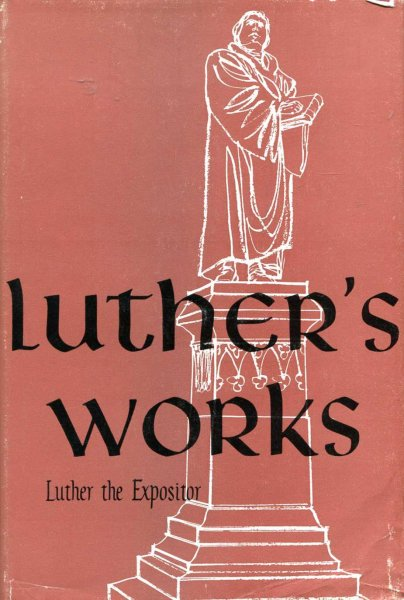 Image for Luther's Works : Companion Volume - Luther the Expositor, Introduction to the Reformer's Exegetical Writings