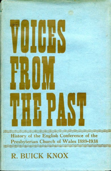 Image for Voices From the Past History of the English Conference of the Presbyterian Church of Wales, 1889-1938