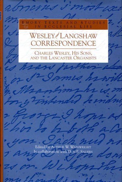 Image for Wesley-Langshaw Correspondence : Charles Wesley, His Sons, and the Lancaster Organists (Emory Texts and Studies in Ecclesial Life)