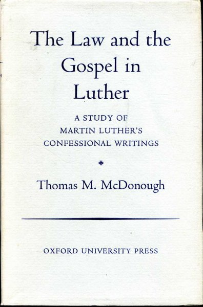Image for The Law and the Gospel in Luther - a study of Martin Luther's Confessional Writings