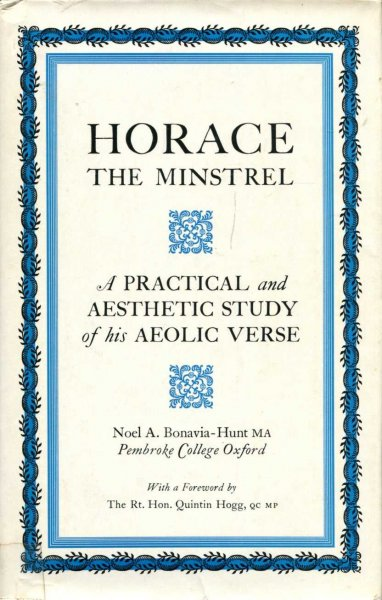Image for Horace the Minstrel : A Practical and Aesthetic Study of His Aeolic Verse