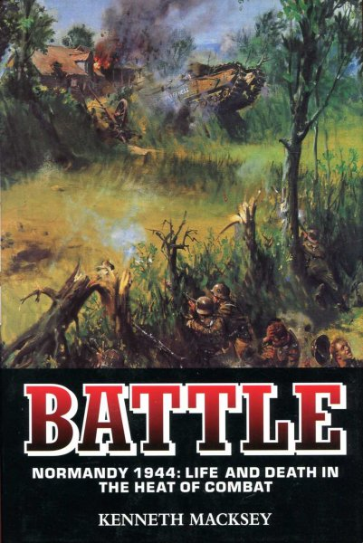 Image for Battle - Normandy 1944 : Life and Death in the Heat of Combat