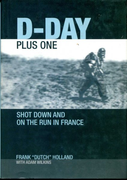 Image for D-Day Plus One : Shot Down and on the Run in France