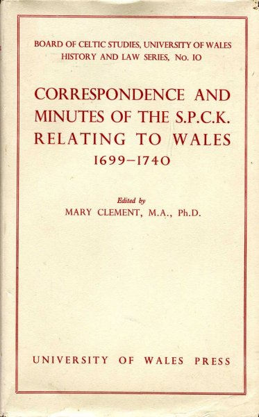 Image for CORRESPONDENCE AND RECORDS OF THE S.P.C.K. RELATING TO WALES 1690-1740
