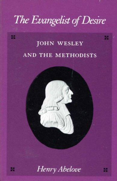 Image for The Evangelist of Desire : John Wesley and the Methodists