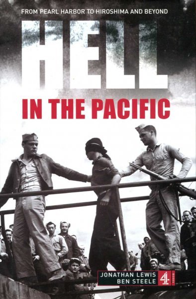 Image for Hell in the Pacific : From Pearl Harbor to Hiroshima and beyond