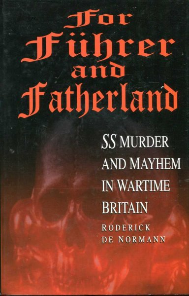Image for For Fuhrer and Fatherland SS Murder and Mayhem in Wartime Britain
