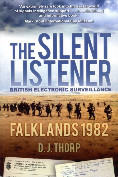 Image for The Silent Listener : British Electronic Surveillance - Falklands 1982