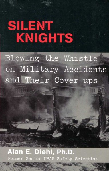 Image for Silent Knights : Blowing the Whistle on Military Accidents and Their Cover-ups