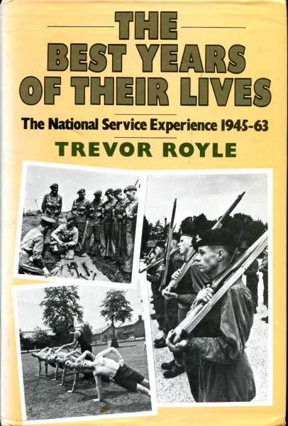 Image for The Best Years of Their Lives : The  National Service Experience, 1945-63