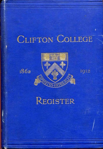 Image for Clifton College Annals and Register 1862-1912