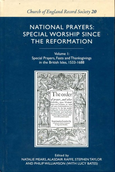 Image for National Prayers : Special Worship since the Reformation volume 1 : Special Prayers, Fasts and Thanksgivings in the Britisdh Isles 1533-1688