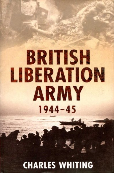 Image for The British Liberation Army 1944-1945