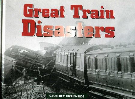 Image for Great Train Disasters - the world's worst railway accidents