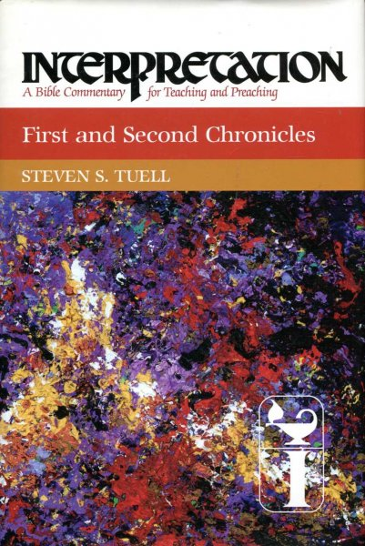 Image for First and Second Chronicles (Interpretation: A Bible Commentary for Teaching & Preaching)