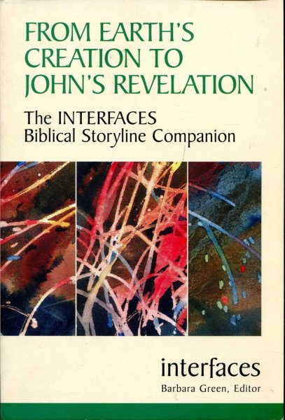 Image for From Earth's Creation to John's Revelation the Interfaces Biblical Storyline Companion