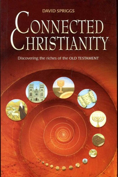 Image for Connected Christianity -  discovering the riches of the Old Testament