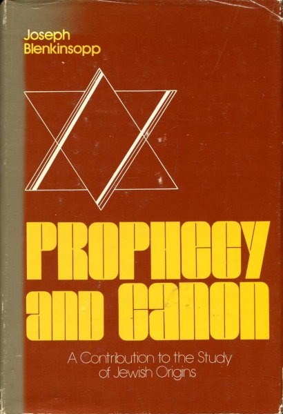 Image for Prophecy and Canon - a contribution to the study of Jewish Origins