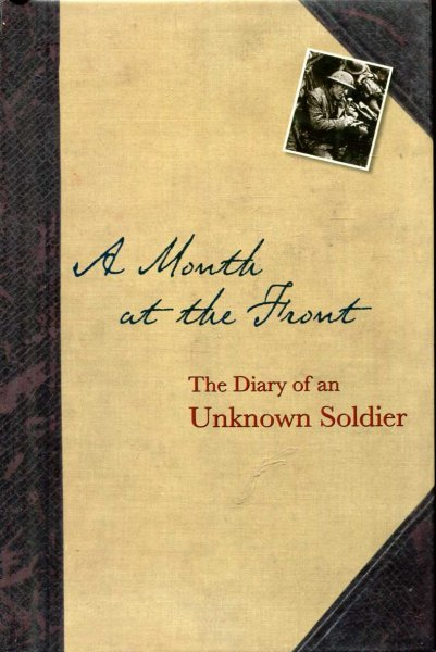 Image for A Month at the Front : The Diary of an Unknown Soldier