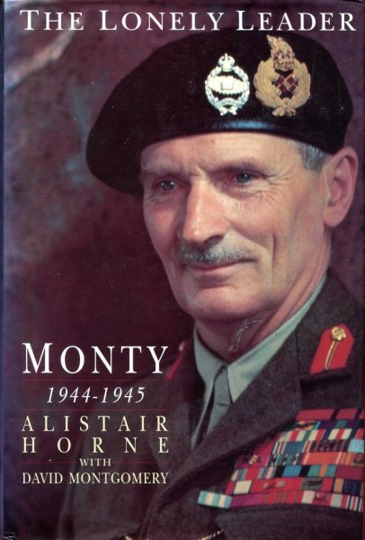 Image for The Lonely Leader : Monty, 1944-1945