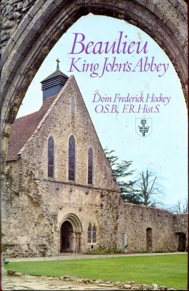 Image for Beaulieu King John's Abbey - a history of Beaulieu Abbey, Hampshire 1204-1538