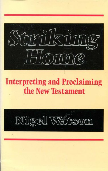 Image for Striking Home : Interpreting and Proclaiming the New Testament