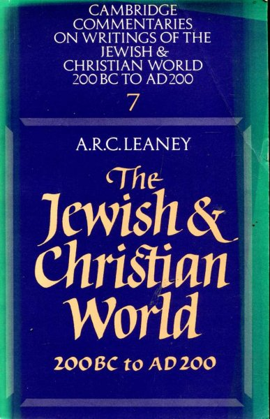 Image for The Jewish and Christian World 200 BC to AD 200 (Cambridge Commentaries on Writings of the Jewish and Christian World)