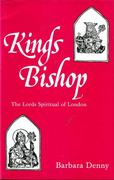 Image for King's Bishop : The Lords Spiritual of London