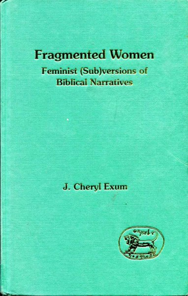 Image for Fragmented Women : Feminist (Sub)versions of Biblical Narratives