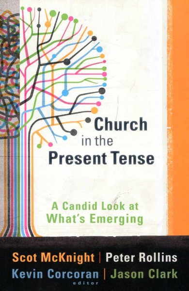 Image for Church in the Present Tense: A Candid Look at What's Emerging