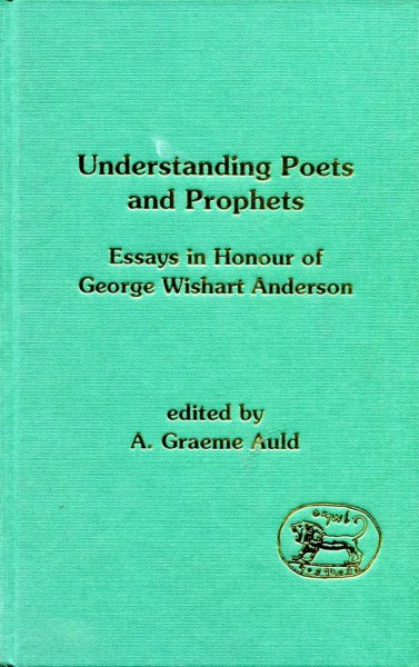 Image for Understanding Poets and Prophets Essays: Essays in Honour of George Wishart Anderson (JSOT Supplement)