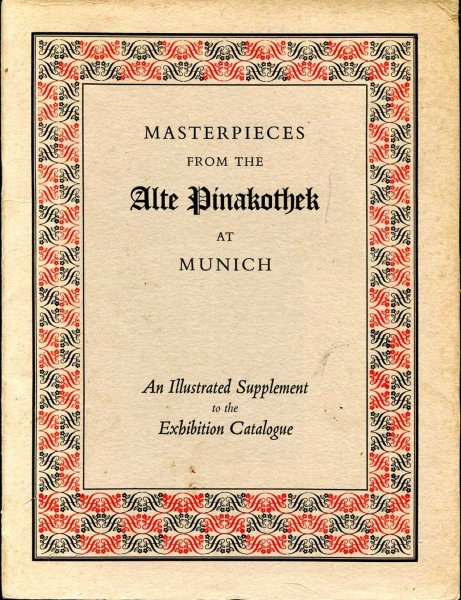 Image for Masterpieces from the Alte Pinakothek at Munich, an illustrated supplement to the Ctaalogue of an Exhibition held at the National Gallery