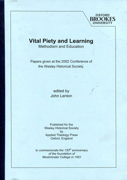 Image for Vital Piety and Learning, Methodism and Education: Papers Given at the 2002 Conference of the Wesley Historical Society