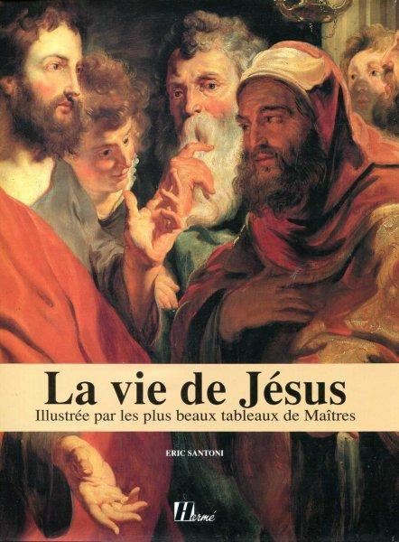 vie de jesus la