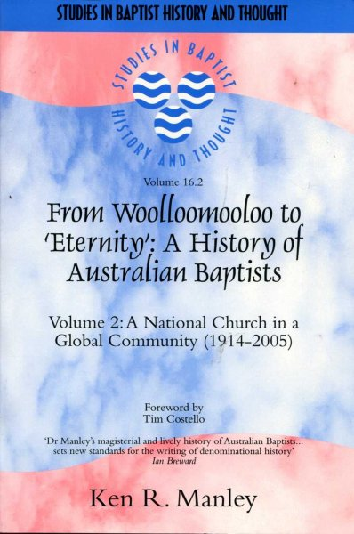 "Image for From Woolloomooloo to ""Eternity"": A History of Australian Baptists, Volume 2 : A National Church in a Global Community (1914-2005)"