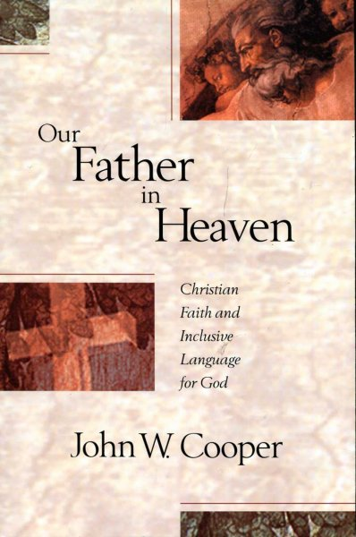 Image for Our Father in Heaven : Christian Faith and Inclusive Language for God