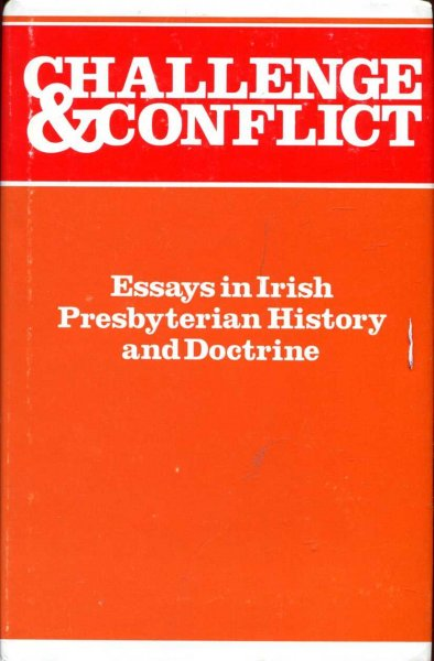 Image for Challenge and conflict : Essays in Irish Presbyterian history and doctrine