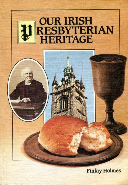 Image for Our Irish Presbyterian Heritage