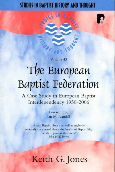 Image for The European Baptist Federation : A Case Study in European Baptist Interdependency 1950-2006