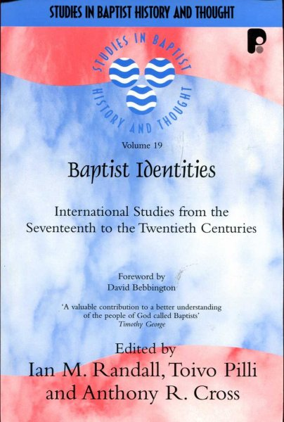 Image for Baptist Identities : International Studies from the Seventeenth to the Twentieth Century (Studies in Baptist History and Thought)