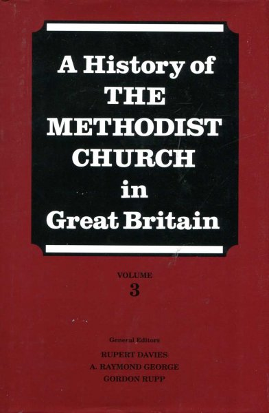 Image for A History of the Methodist Church in Great Britain, Volume three (3)