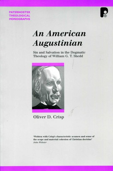 Image for An American Augustinian : Sin and Salvation in the Dogmatic Theology of William G. T. Shedd