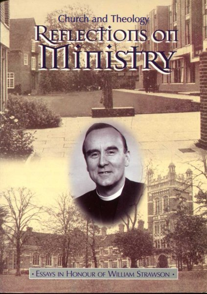 Image for Reflections on Ministry : Essays in Honour of William Strawson