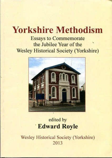 Image for Yorkshire Methodism : Essays to Commemorate: the Jubilee Year of the Wesley Historical Society (Yorkshire)