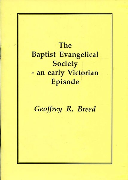 Image for The Baptist Evangelical Society : An Early Victorian Episode