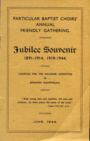 Image for Particular Baptist Choirs' Annual Friendly Gathering : Jubilee Souvenir 1891-1914, 1919-1944