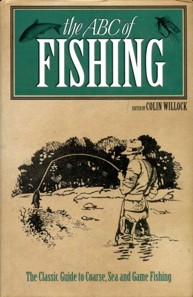 Image for The ABC of Fishing : The Classic Guide to Coarse, Sea and Game Fishing